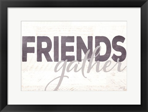 Framed Friends Gather Print