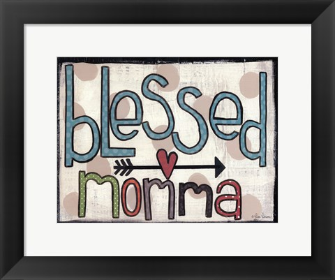 Framed Blessed Momma Print