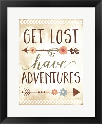Framed Get Lost, Have Adventures Print