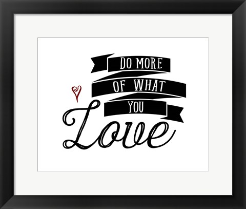Framed Do More You Love Print