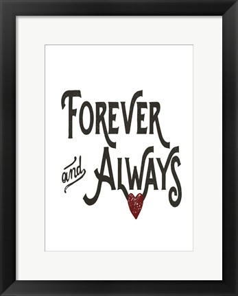 Framed Forever Always Print