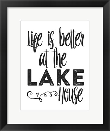 Framed Lifes Better Lake Print