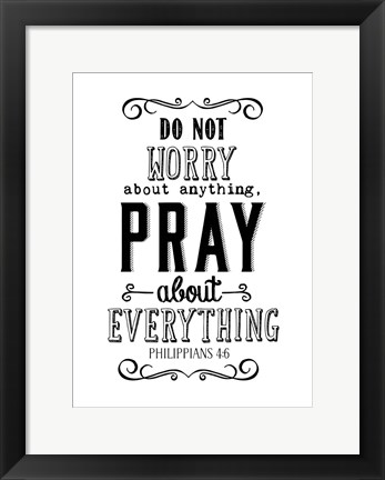 Framed Pray About Everything Print