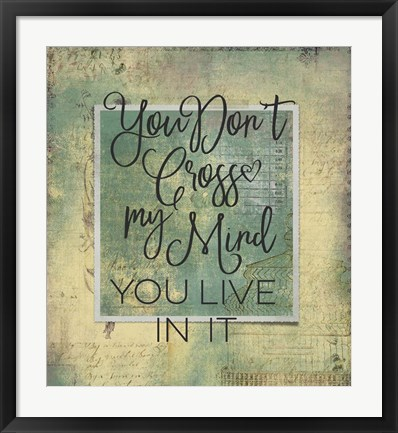Framed You Cross My Mind Print
