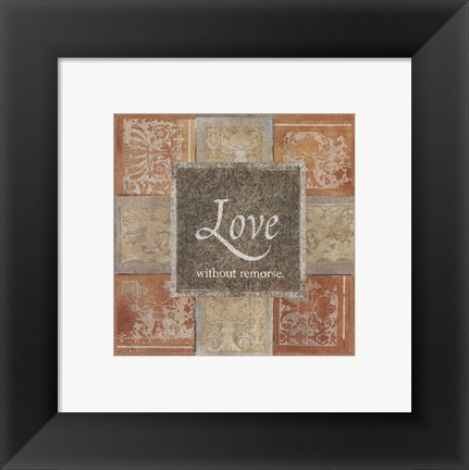 Framed Love Without Remorse Print