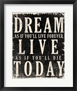 Dream, Live, Today - James Dean Quote