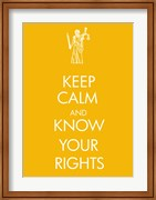 Keep Calm and Know Your Rights