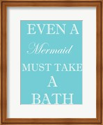 Mermaid Must Bathe