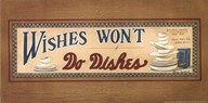 Wishes Won't Do Dishes  Fine-Art Print