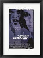 Framed Long Kiss Goodnight
