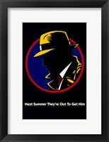 Dick Tracy Next Summer They're Out to Get Him Framed Print