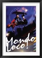 Framed Skateboard - Mondo Loco!