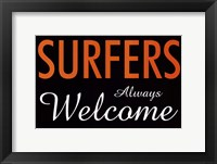 Framed Surfers Always Welcome
