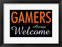 Gamers Always Welcome Framed Print