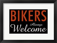 Framed Bikers Always Welcome