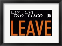 Framed Be Nice Or Leave