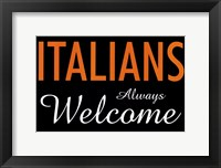 Framed Italians Always Welcome
