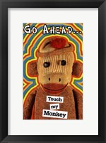 Framed Touch My Monkey