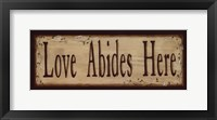Love Abides Here Framed Print
