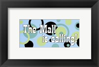 Mall is Calling! Framed Print