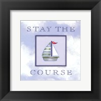 Stay The Course Framed Print