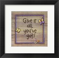 Framed Give It All You've Got