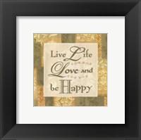 Framed Live life …