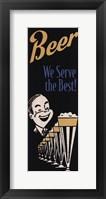 Framed Beer We Serve the Best