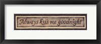 Always Kiss Me Goodnight Framed Print