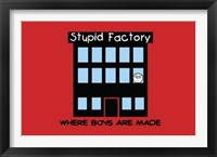 Framed Boys Are Stupid-Stupid Factory