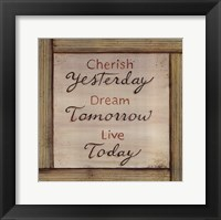 Cherish, Dream, Live Framed Print