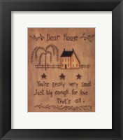 Framed Dear House