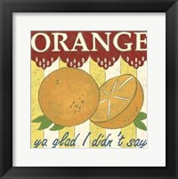 Orange Ya Glad (Pp) Framed Print