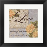 Love as though.... Framed Print