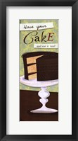 Have Your Cake Framed Print