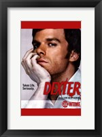 Framed Dexter Take Life. Seriously.