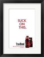 Framed True Blood (TV) Suck on This.