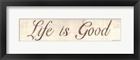 Life is Good Framed Print