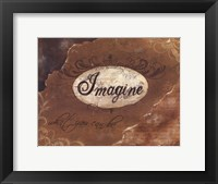 Imagine What You Can Be Framed Print