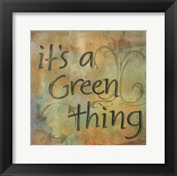 Framed It's a Green Thing