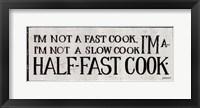 Half-Fast Cook Framed Print