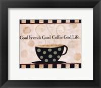Framed Good Friends, Good Coffee, Good Life