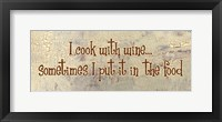 I Cook With Wine... Sometimes I put it in the Food Framed Print