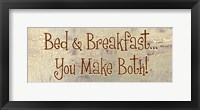 Framed Bed and Breakfast... You Make Both!