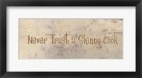 Framed Never Trust a Skinny Cook