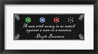 A man with money is no match against a man on a mission-Doyle Brunson Framed Print