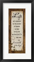 Life Isn't Measured Framed Print