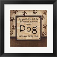 Good Person As My Dog Thinks Framed Print