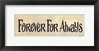 Forever For Always Framed Print
