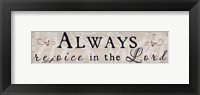 Always Rejoice Framed Print